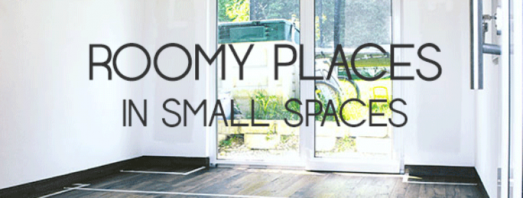 roomy places in small spaces
